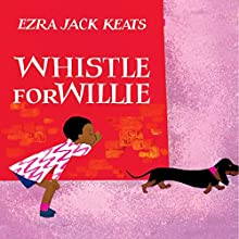 Whistle for Willie Audiobook by Ezra Jack Keats Narrated by Quincy Tyler Bernstine