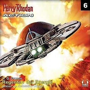Regenten der Energie (Perry Rhodan Action 6) Hörbuch