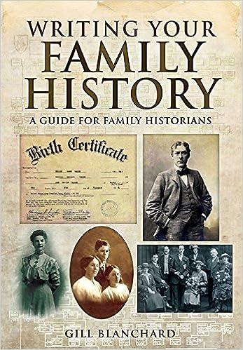 writing your family history gill blanchard 9781781593721 amazon