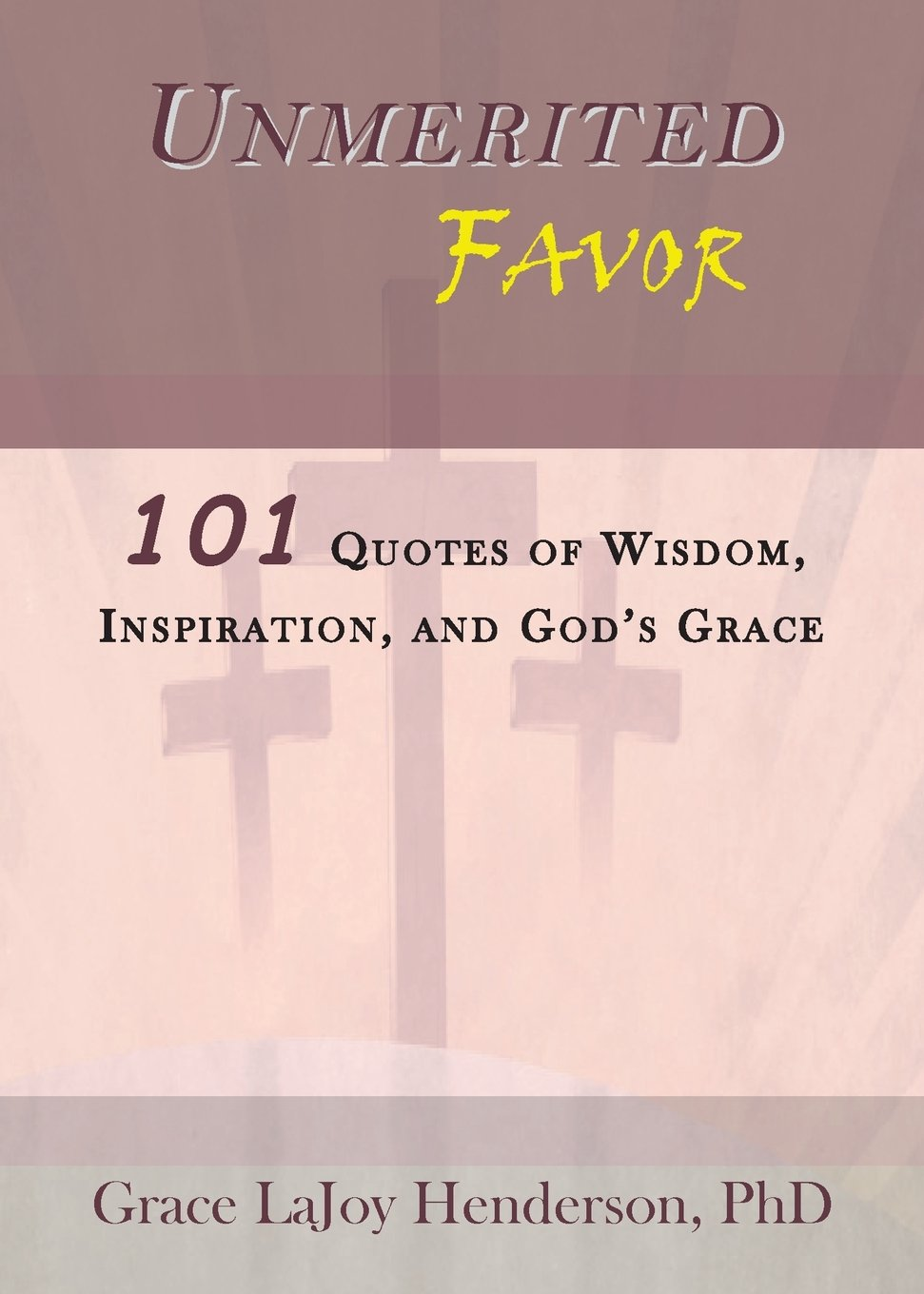 Unmerited Favor 101 Quotes Of Wisdom Inspiration And Gods Grace