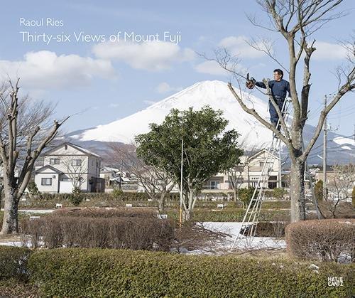 Raoul Ries: Thirty-six Views of Mount (Thirty Six Views Of Mount Fuji)