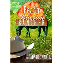 Peach Blossom Rancher (Peaches and Dreams Book 2)