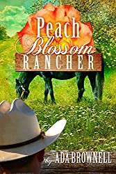 Peach Blossom Rancher (Peaches and Dreams Book 2)
