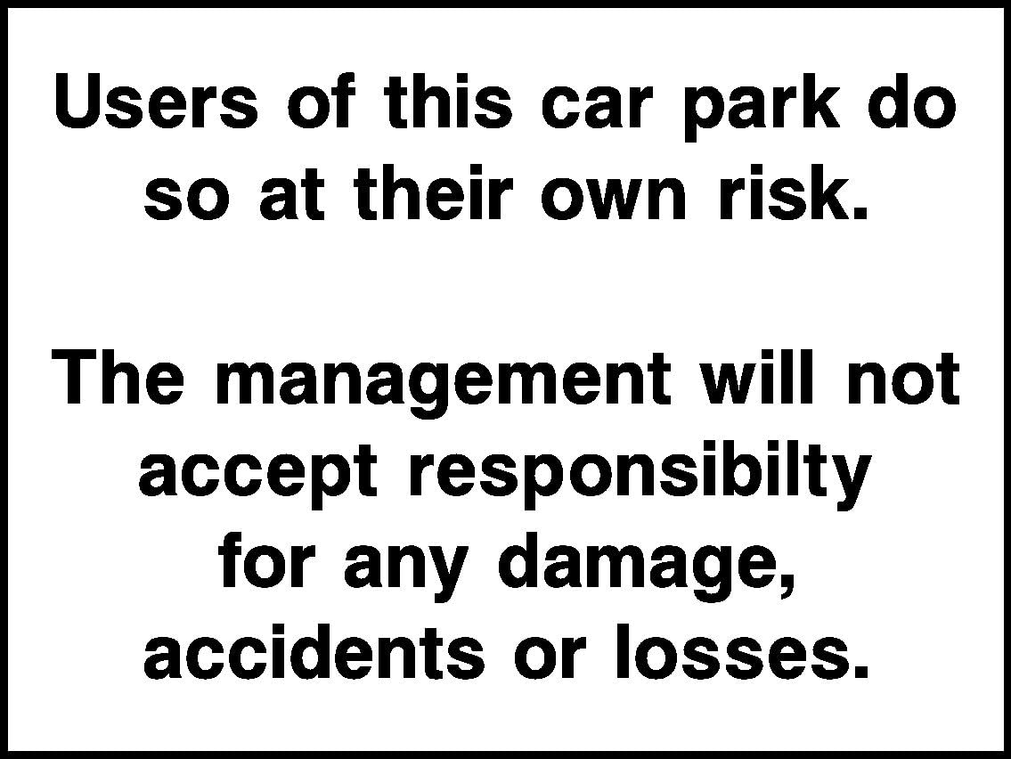 Plastic V5 Hotel B/&B Information Cafe Restaurant Safety 400mmx300mm Car Park at Owners Risk Sign