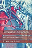 Fesselnde Loesungen: The other Side of Shibari