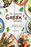 The Complete Greek Cookbook: Greek Recipes from a Mediterranean Kitchen