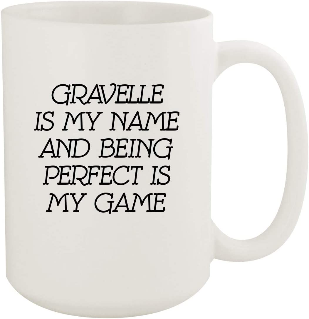 Gravelle Is My Name And Being Perfect Is My Game - 15oz Coffee Mug, White