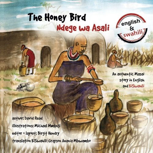 The Honey Bird: An authentic Masai story in English and KiSwahili (Volume 4) (English and Swahili Edition)