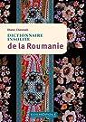 Dictionnaire insolite de la Roumanie par Chesnais