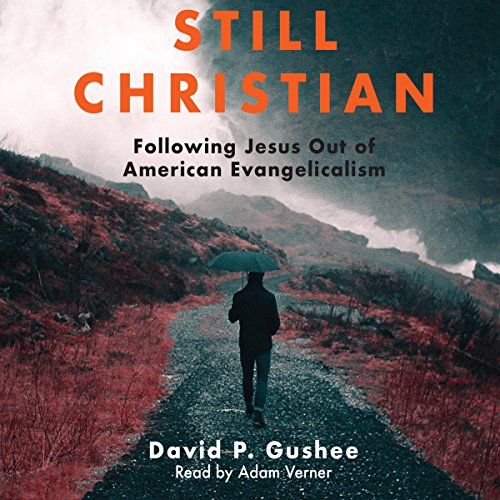 Still Christian: Following Jesus Out of American Evangelicalism by Mission Audio