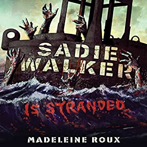 Sadie Walker Is Stranded Hörbuch