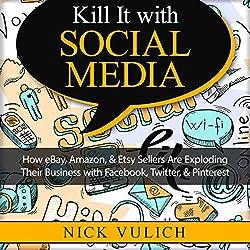 Kill It with Social Media
