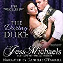 The Daring Duke: The 1797 Club, Book 1 Audiobook by Jess Michaels Narrated by Danielle O'Farrell