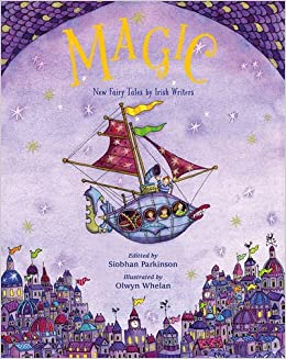 Book Magic!: New Fairy Tales from Irish Writers (2016-05-05)