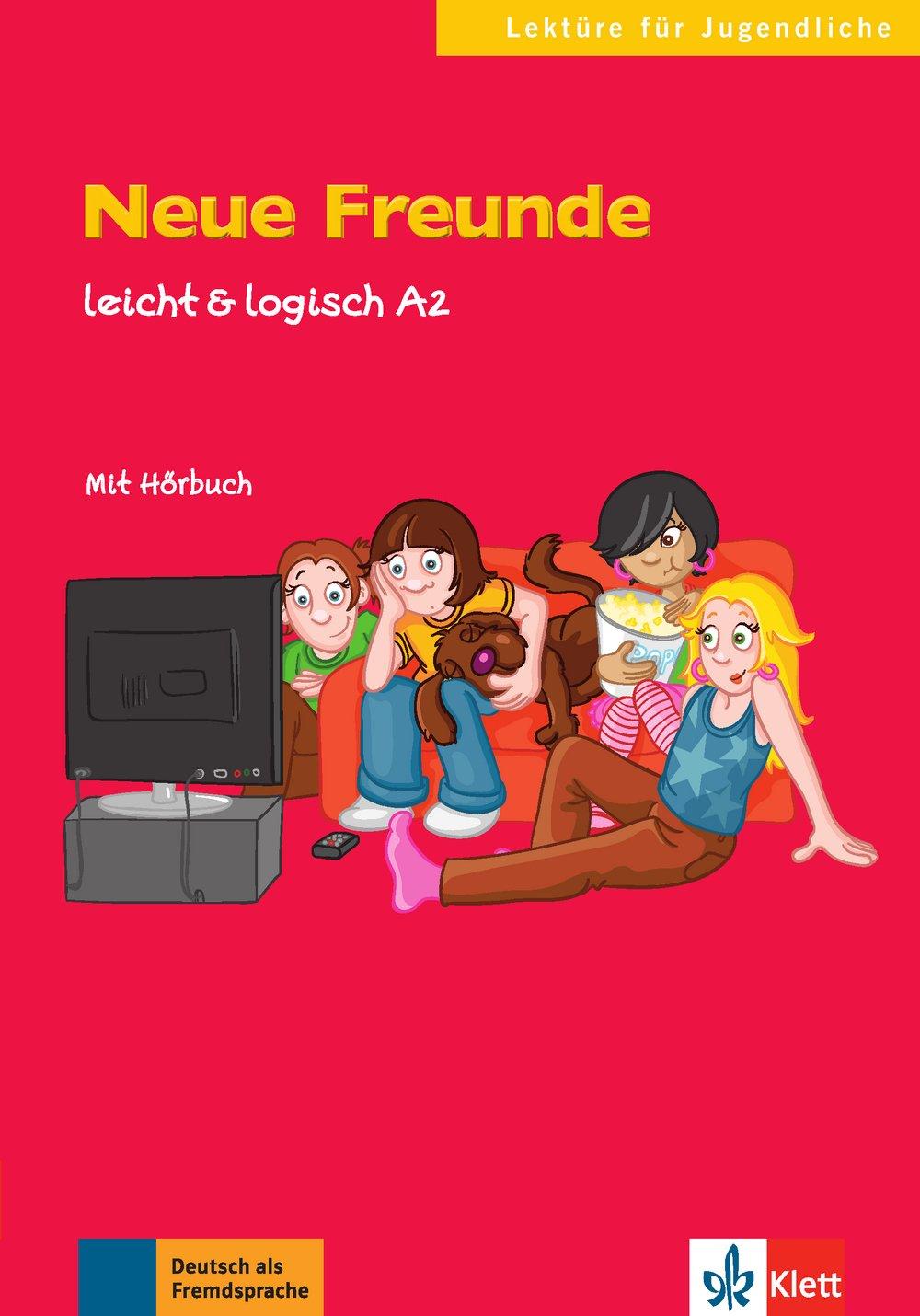 Neue Freunde: Deutsche Lektüre A2. Buch mit Audio-CD (leicht & logisch)