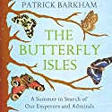 The Butterfly Isles Audiobook by Patrick Barkham Narrated by Simon Shepherd