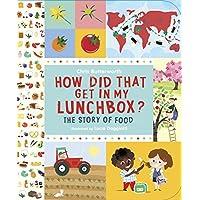 ¿Cómo llegó eso a mi lonchera ?: La historia de la comida (Explorando lo cotidiano)