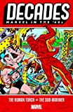 Decades: Marvel in the 40s - The Human Torch vs. the Sub-Mariner (Marvel Decades)
