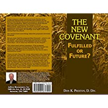 The New Covenant: Fulfilled or Future?
