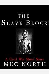The Slave Block: A Civil War Short Story Kindle Edition