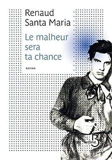 Le malheur sera ta chance : roman