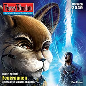 Feueraugen (Perry Rhodan 2549) Hörbuch