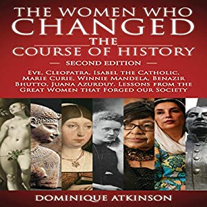 The Women Who Changed the Course of History, 2nd Edition Audiobook