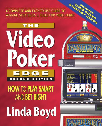 The Video Poker Edge, Second Edition: How to Play Smart and Bet Right (Best Poker Training Videos)