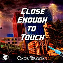 Close Enough to Touch: Rylee Hayes Thriller, Book 1 | Livre audio Auteur(s) : Cade Brogan Narrateur(s) : Emily Beresford