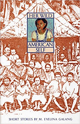 Her wild american self short stories m evelina galang her wild american self short stories m evelina galang 9781566890403 amazon books fandeluxe Gallery