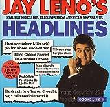 Jay Leno's Headlines: Real but Ridiculous Headlines from America's Newspapers (Books I, II, & III)