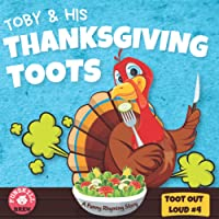 Toby and his Thanksgiving Toots: A Funny Rhyming Interactive Story about a tooting Turkey who goes for Thanksgiving…