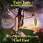 Fairy Lore: An Erotic Adventure | Carl East