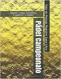 Pádel Campeonato - Deportes y Juegos Competitivos - 4 Jugadores / 4 Equipos - Hoja de Puntaje Registro Gana Libro