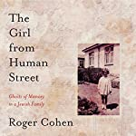 The Girl from Human Street: Ghosts of Memory in a Jewish Family | Roger Cohen