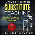 A Complete Guide to Substitute Teaching: How to Find Steady Work, How to Get Paid Top Dollars | Joanne Wilson