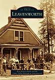 Leavenworth (Images of America Series)