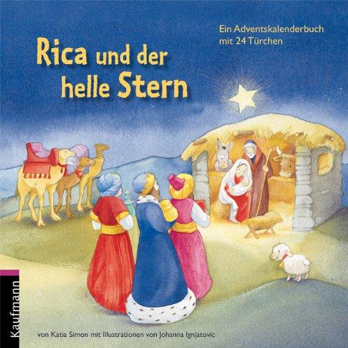 Rica und der helle Stern: Ein Adventskalenderbuch mit 24 Türchen
