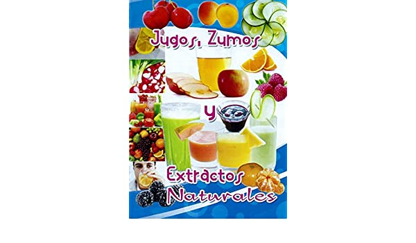 Amazon.com: JUGOS & ZUMOS: Extractos Naturales (Spanish Edition) eBook: RICARDO ALONSO FORERO CARDENAS: Kindle Store