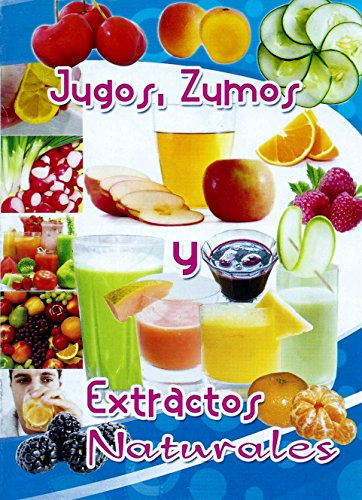 JUGOS & ZUMOS: Extractos Naturales (Spanish Edition) by [CARDENAS, RICARDO ALONSO