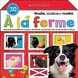 Apprendre Avec Scholastic: Touche, Soul?ve Et Montre: ? La Ferme (French Edition)