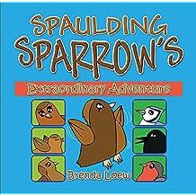Spaulding Sparrow's Extraordinary Adventure