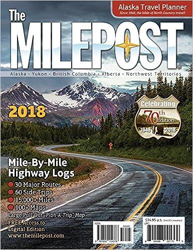 The MILEPOST 2018 Alaska Travel Planner