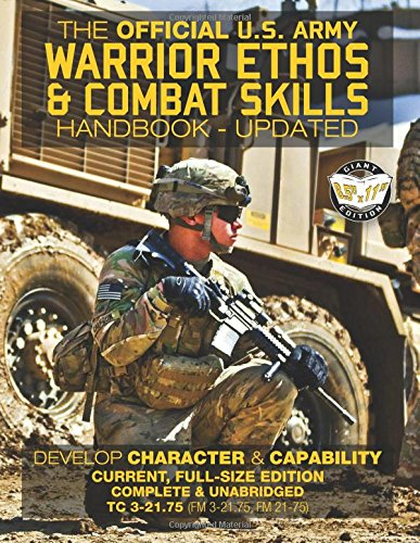 """The Official US Army Warrior Ethos and Combat Skills Handbook - Updated: Current, Full-Size Edition: Develop Character and Capability - Giant 8.5"""" x ... 3-21.75, FM 21-75) (Carlile Military Library) pdf epub"""