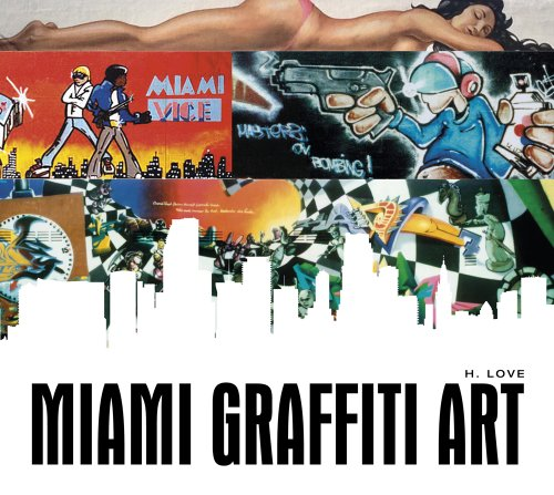 Miami Graffiti Art (The History Of Graffiti And Street Art)