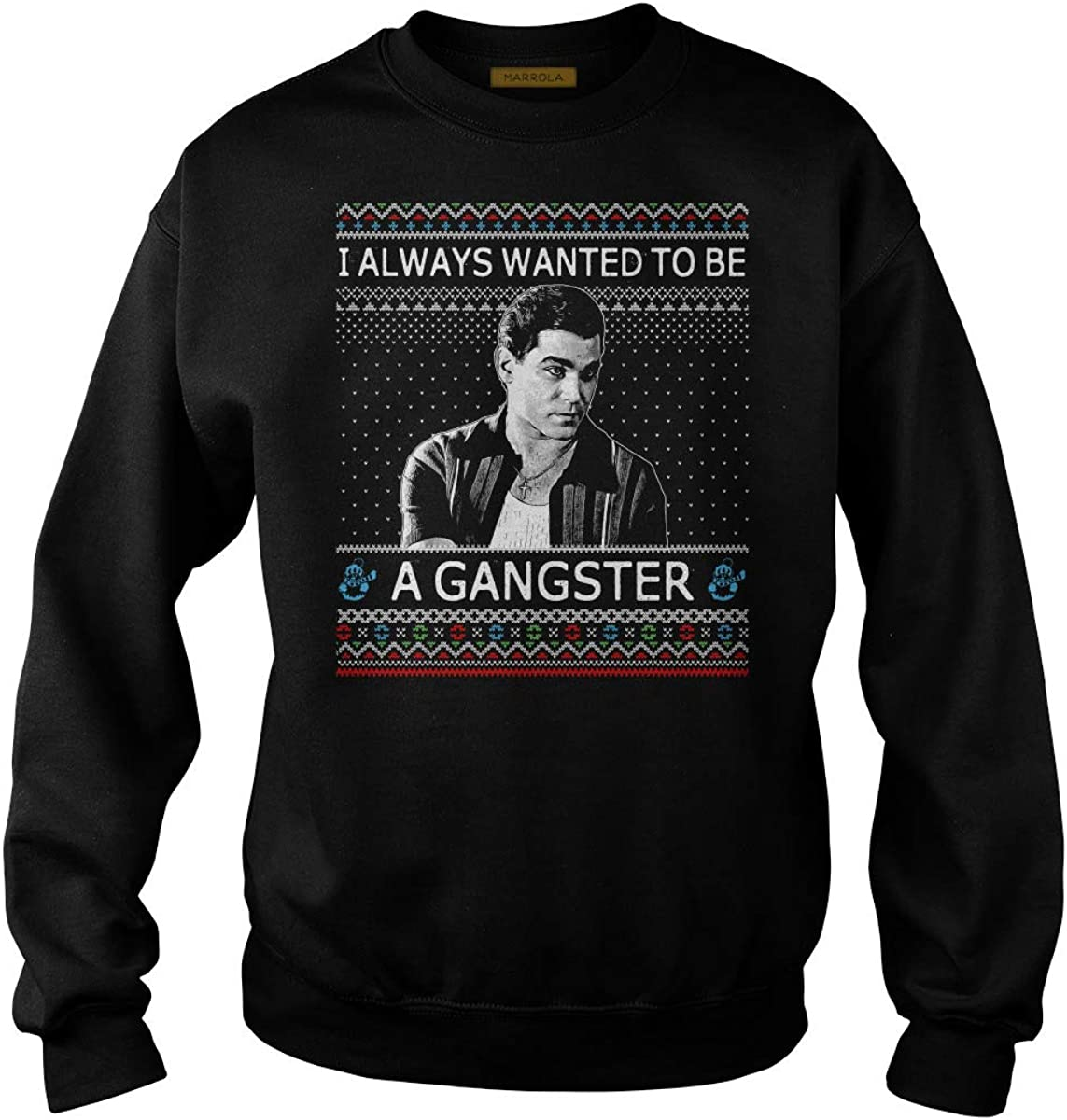 I Always Wanted to Be A Gangster Ugly Christmas T-Shirt
