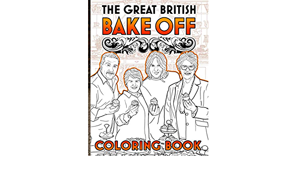 The Great British Bake Off Coloring Book: Awesome Coloring Books For Adults  And Kids Anxiety: Holmes, Ewan: 9798690987930: Amazon.com: Books