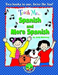 Teach Me Spanish & More Spanish, Bind Up Edition (Spanish and English Edition)