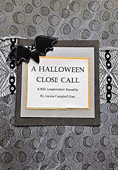 The Halloween Close Call (A Kiki Lowenstein Scrap-N-Craft Mystery Series Short Story #10) by [Slan, Joanna Campbell]