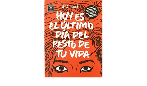 Hoy es el ultimo dia del resto de tu vida: Lust Ulli: 9788478339365: Amazon.com: Books